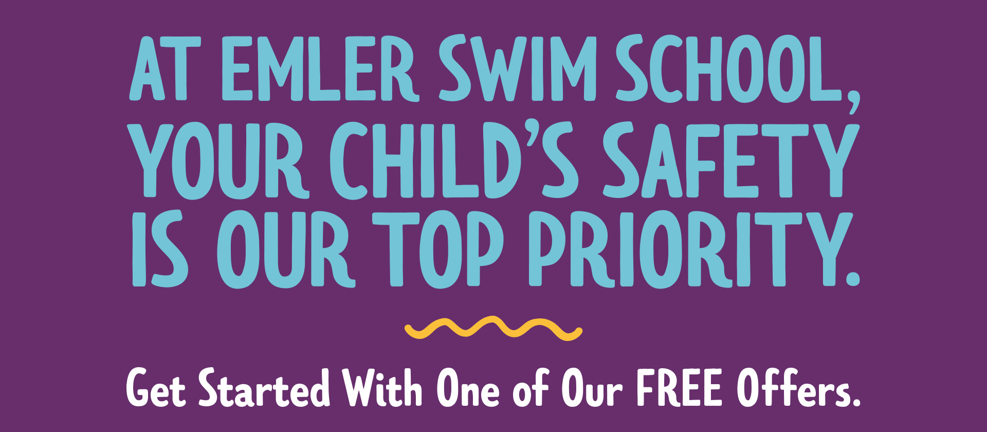 Your child's safety is our top priority